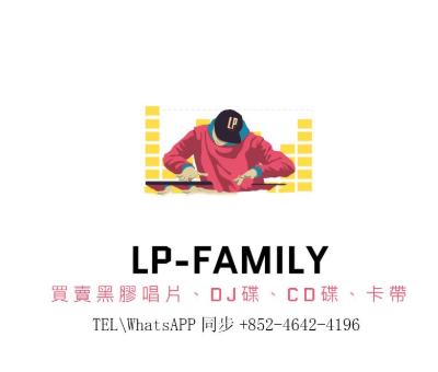 買賣黑膠唱片、DJ碟、CD碟、卡帶 TEL\WhatsAPP同步+852-4642-4196
